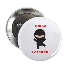 "Ninja Caterer 2.25"" Button (100 pack)"