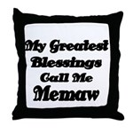 My Greatest Blessings call me Memaw 2 Throw Pillow