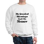 My Greatest Blessings call me Memaw 2 Sweatshirt
