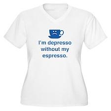I'm Depresso Without My Espresso T-Shirt
