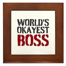 Worlds Okayest Boss Framed Tile