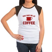 You Had Me At Coffee Tee