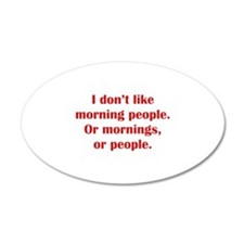 I Don't Like Morning People 38.5 x 24.5 Oval Wall