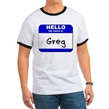 hello my name is greg T