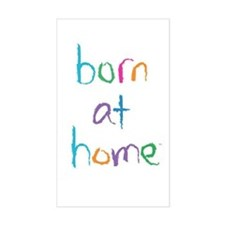 Born at Home Rectangular Decal