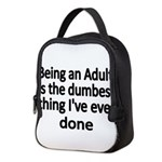 Being an Adult is the dumbest thing Ive ever done