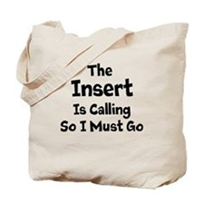 The Insert Word Is Calling Tote Bag