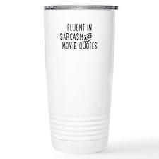 Fluent in Sarcasm and Movie Quotes Travel Mug