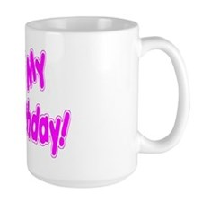 It's My Unbirthday! Mug