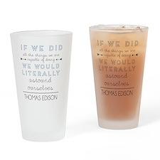 Thomas Edison quote Drinking Glass