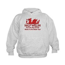 ...Half Welsh... Hoody