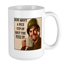 Cup of shut the F@$K up! Mugs