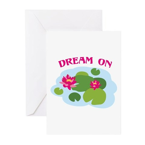 DREAM ON Greeting Cards