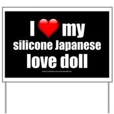 """I Love My Japanese Love Doll"" Yard Sign"