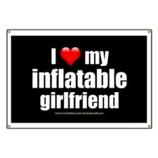 """Love My Inflatable Girlfriend"" Banner"