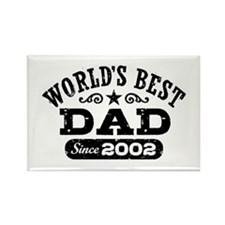 World's Best Dad Since 2002 Rectangle Magnet