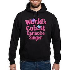 Worlds Cutest Karaoke Singer Hoodie