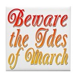 Beware the Ides of March Tile Coaster
