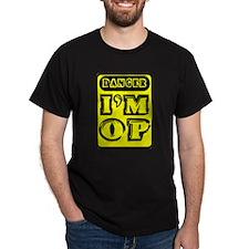 Danger Im Op T-Shirt