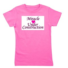 miracleunderconstruction.png Girl's Tee