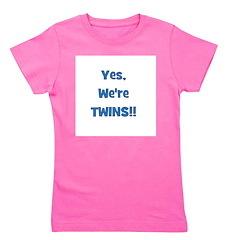 yesweretwins_blue.png Girl's Tee