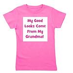mygoodlookscomefrom_pink_grandma.png Girl's Tee