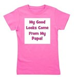mygoodlookscomefrom_pink_papa.png Girl's Tee