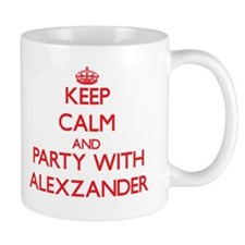 Keep Calm and Party with Alexzander Mugs