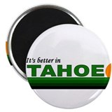 "Its Better in Tahoe 2.25"" Magnet (100 pack)"