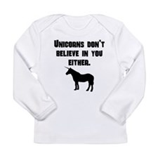 Unicorns Dont Believe In You Either Long Sleeve T-