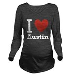 I-love-Austin.png Long Sleeve Maternity T-Shirt