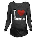 I-love-Austin.png Long Sleeve Maternity T-Shirt