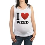 i-love-weed.png Maternity Tank Top