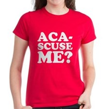 Aca-Scuse Me Pitch Perfect T-Shirt