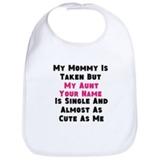 My Aunt Is Single (Custom) Bib