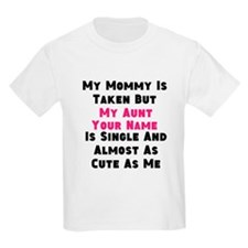 My Aunt Is Single (Custom) T-Shirt