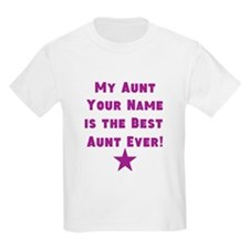 My Aunt Is The Best Aunt Ever (Custom) T-Shirt