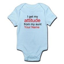 I Get Attitude From My Aunt (Custom) Body Suit