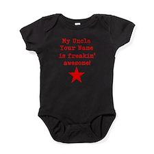 My Uncle Is Freakin Awesome (Custom) Baby Bodysuit