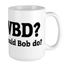 What would Bob do? Mugs