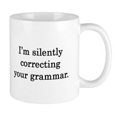 Silently Correcting your Grammar Small Mugss