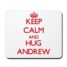 Keep Calm and HUG Andrew Mousepad