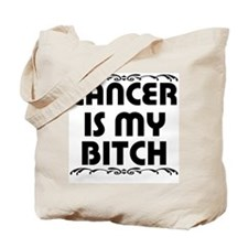 """Cancer is my Bitch"" Tote Bag"