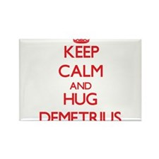 Keep Calm and HUG Demetrius Magnets