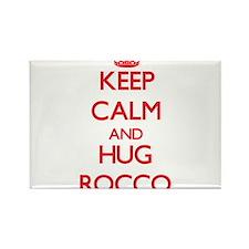 Keep Calm and HUG Rocco Magnets