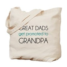 Great Dads Get Promoted To Grandpa Tote Bag
