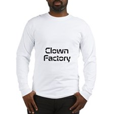Clown Factory Long Sleeve T-Shirt
