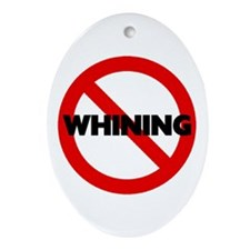 No Whining Oval Ornament