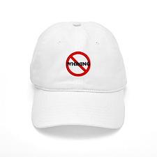 No Whining Baseball Cap