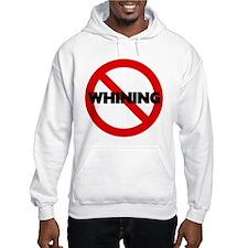 No Whining Hooded Sweatshirt